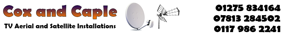 Cox and Caple - TV Aerial and Satellite Installations - 01275 834164, 07794 316379 or 07922 593778